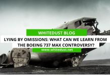 Lying By Omissions: What Can We Learn From The Boeing 737 Max Controversy?