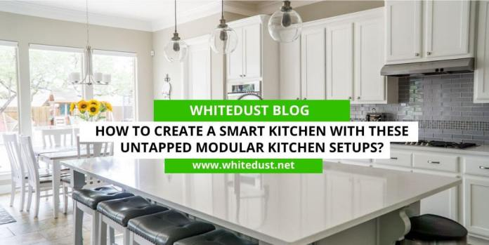 How To Create A Smart Kitchen With These Untapped Modular Kitchen Setups?