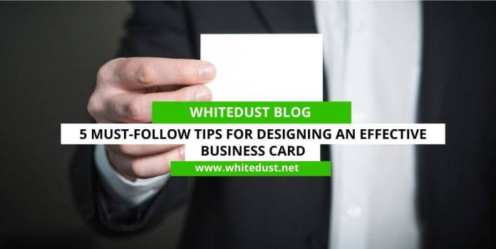 5 Must-Follow Tips For Designing An Effective Business Card
