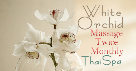 Massage Twice a Month | White Orchid Thai Spa SCV