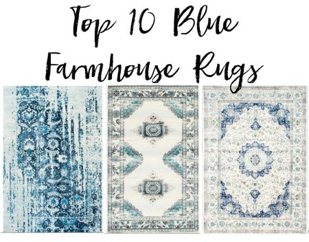 Top 10 blue Farmhouse Rugs that wont break the bank www.whitepicketfarmhouse.com