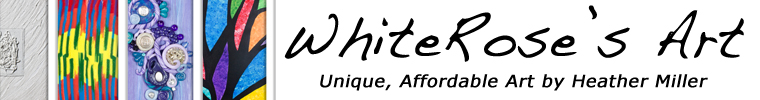 WhiteRose's Art - Unique Affordable Art by Heather Miller - WhiteRosesArt.com