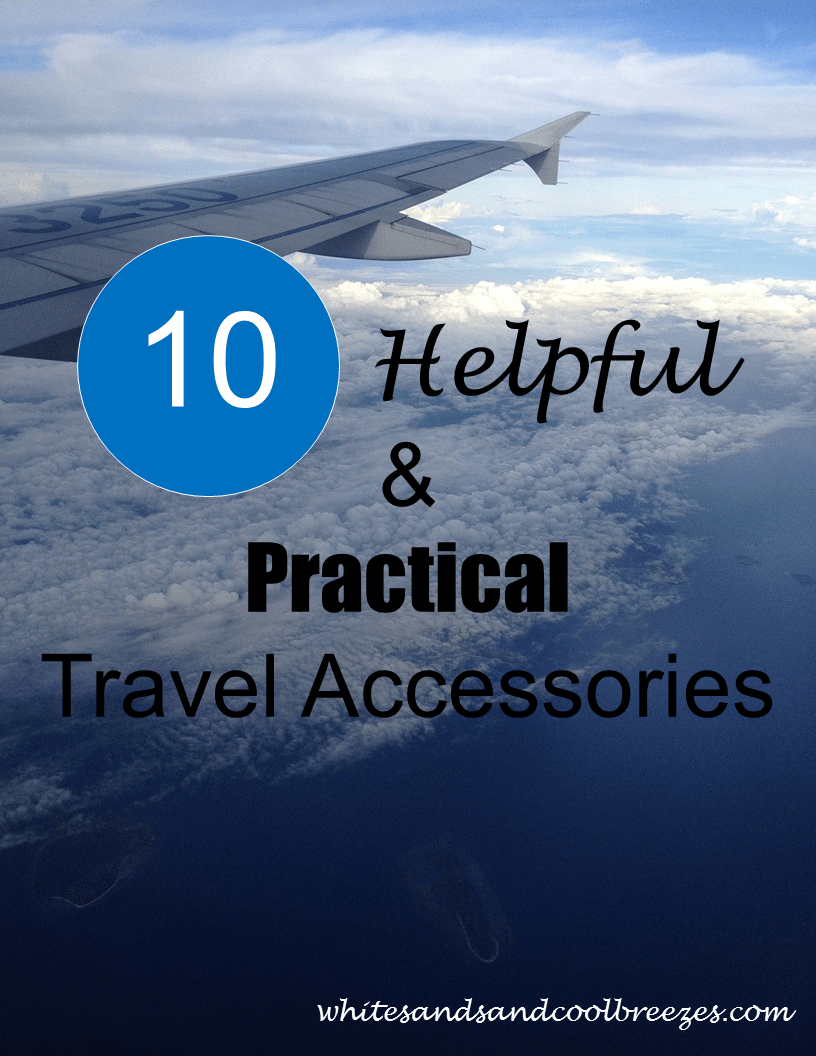 10 Helpful and Practical Travel Accessories