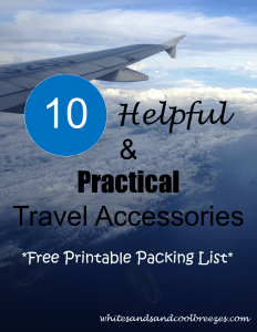 10 Helpful and practical travel accessories. Free printable packing list.