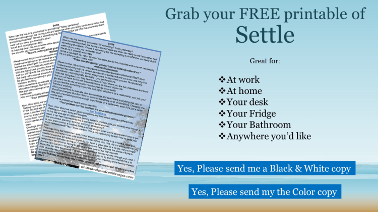 Grab your FREE printable of Settle - Thought for the Every Day. Great for work or home! A great way to remind yourself to Settle yourself.