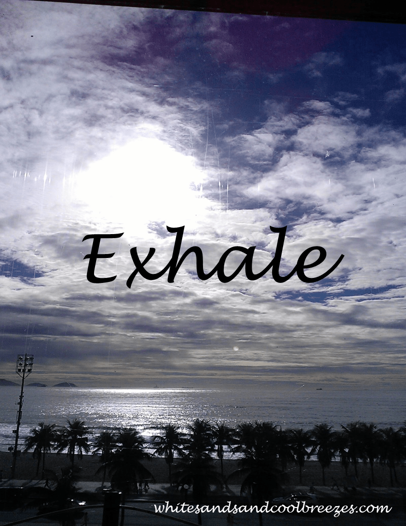 Exhale – Thought for the Every Day