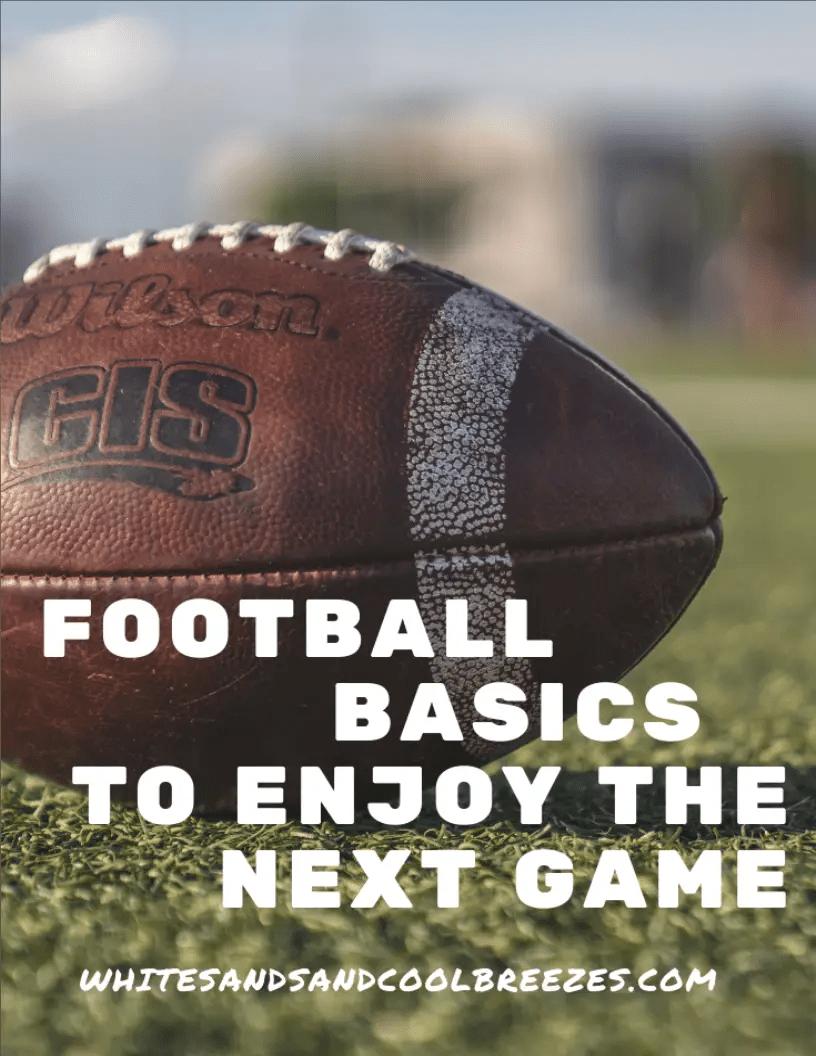 5 Football Basics To Enjoy The Next Game