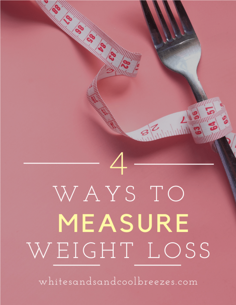 4 Ways to Measure Your Weight Loss