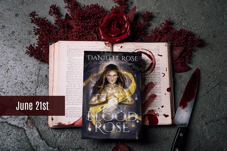 Blood Rose Danielle Rose June 21