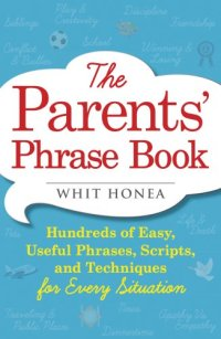 parenting, parent, humor, how to, advice, talk to kids, children, kids, parents, parenting, whit honea, book, dad, father,