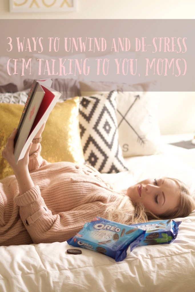 Mom's have got to give themselves a break! That is why I have come up with my 3 favorite ways to unwind and de-stress (written especially for mom's). | whitjxoxo