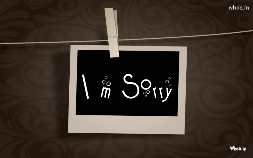 Im Sorry Beautiful HD With Black Background Wallpaper