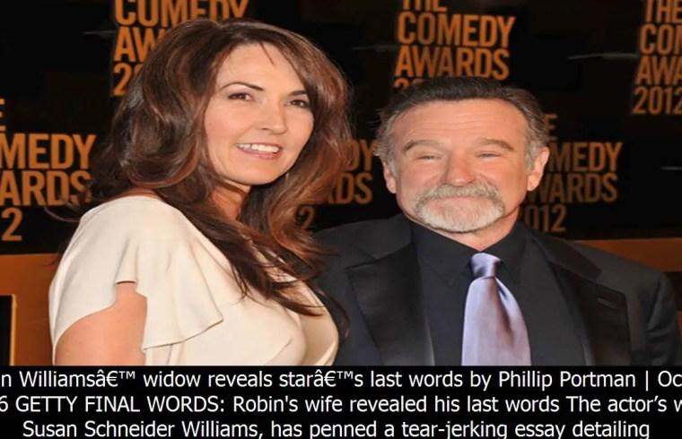Robin Williams' widow reveals star's last words 1