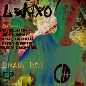 L Waxo - Brain Rot EP