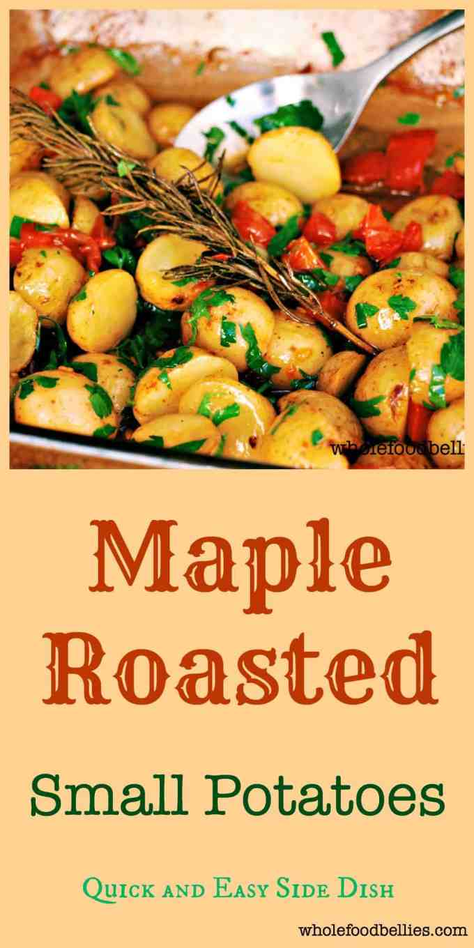 Maple Roasted Small Potatoes make a great little dish that is both simple and delicious. A perfect side which is effortless yet fantastic!