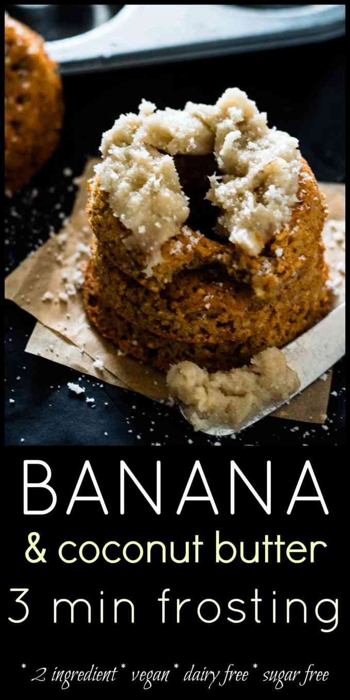 Banana and Coconut Butter Frosting. 2 ingredients and 3 minutes is all it takes for this super versatile frosting