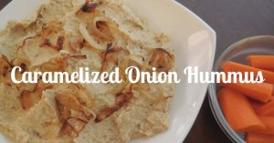 How To Make Caramelized Onion Hummus