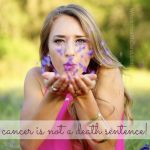 Cancer is scary but it is not a death sentencehellip