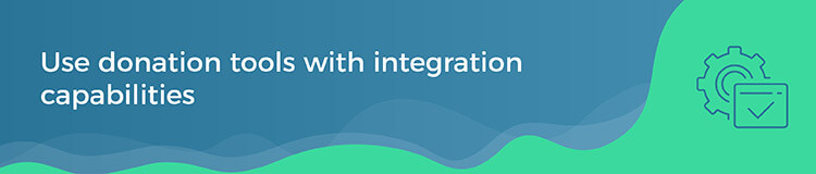 Use donation tools with integration capabilities
