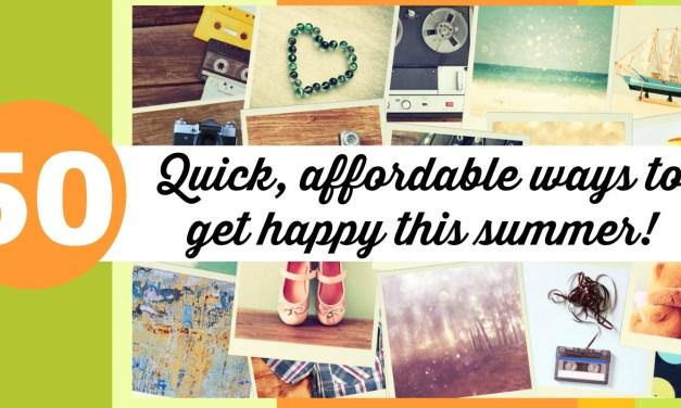 Fifty Guaranteed Happy Makers