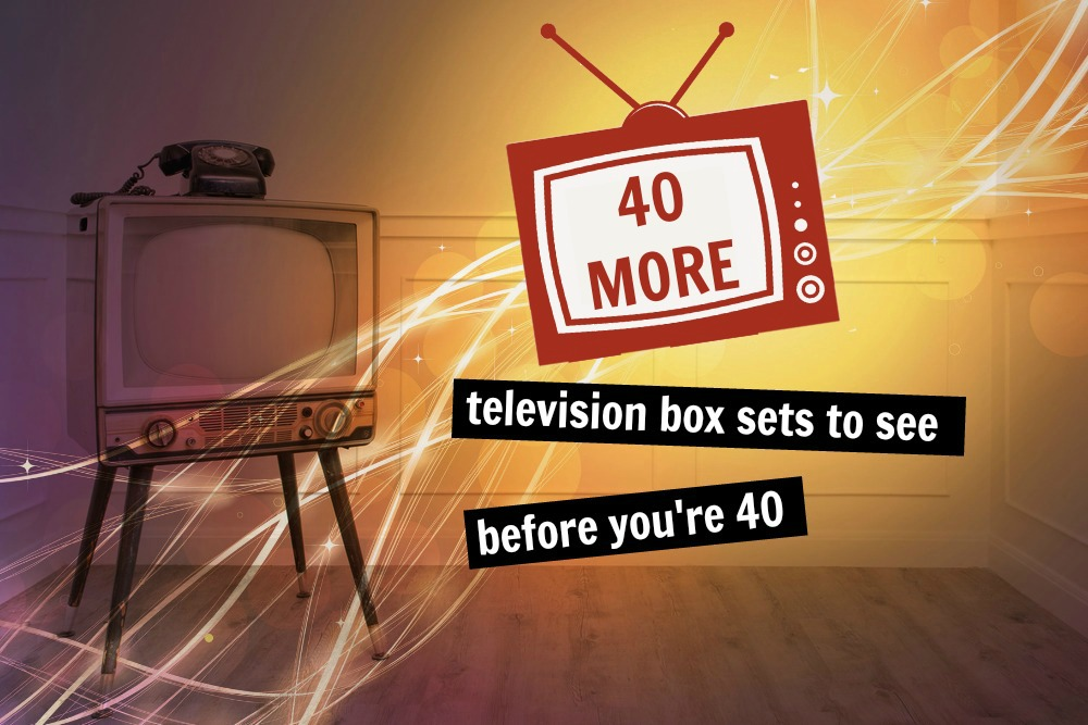 40 (more) Box Sets to Watch Before you Die