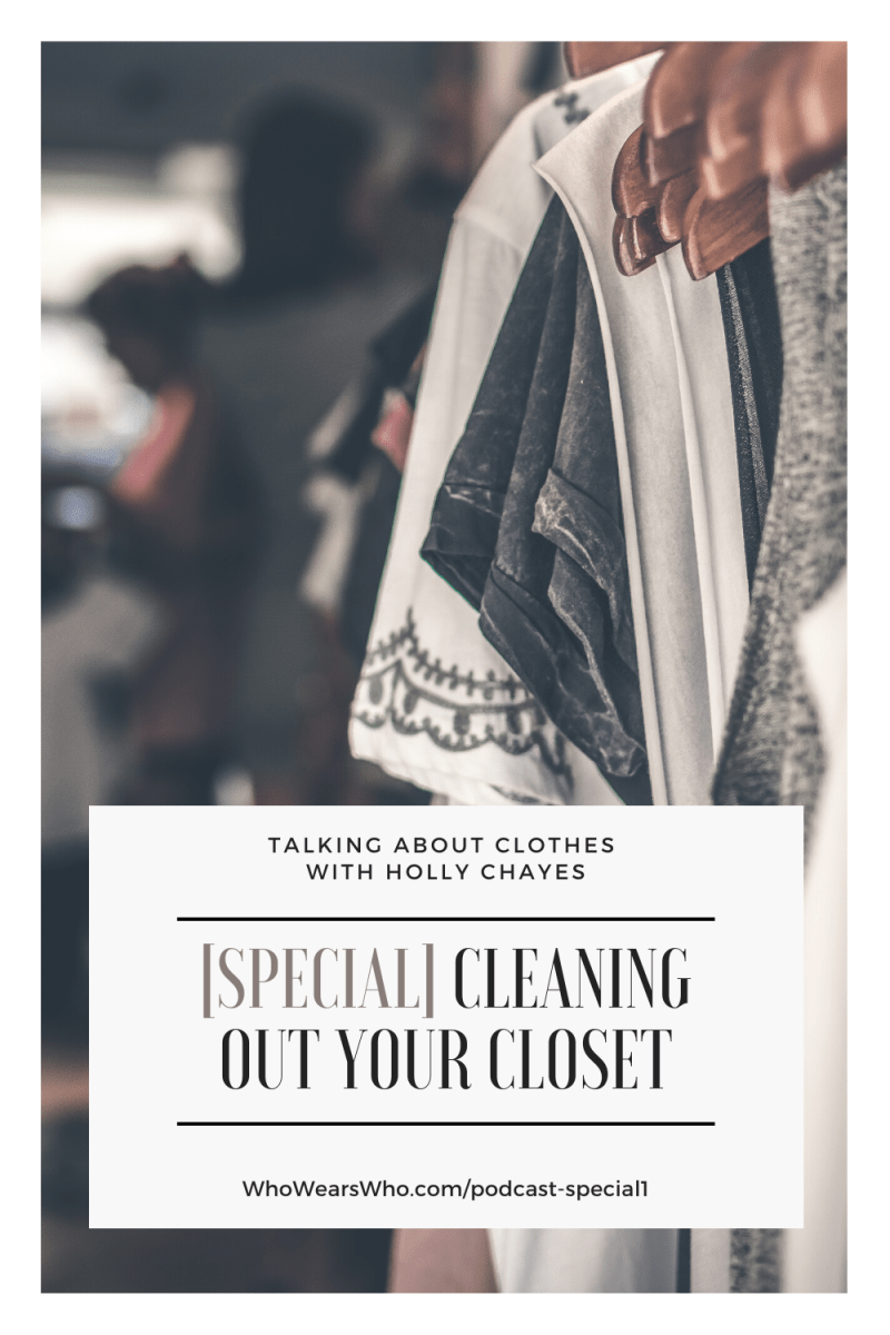 Talking About Clothes podcast Special Episode: Cleaning Out Your Closet