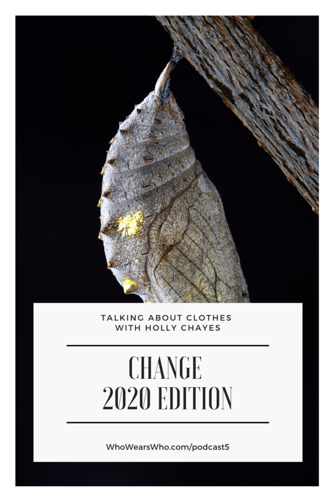 Talking About Clothes Podcast 5 Change 2020 Edition