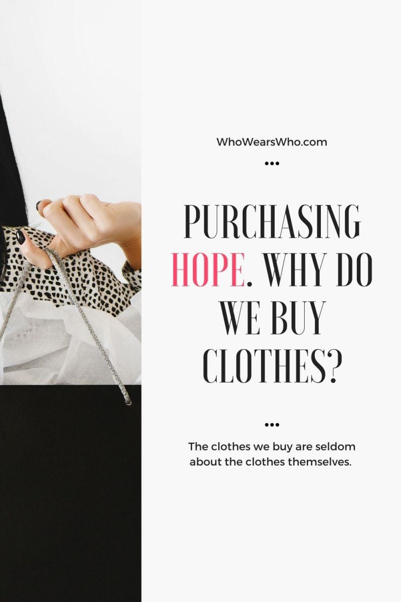 Purchasing hope. Why do we buy clothes? blog graphic