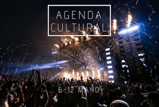 AGENDA CULTURAL | ¿Qué hacer del 6 al 12 de mayo?