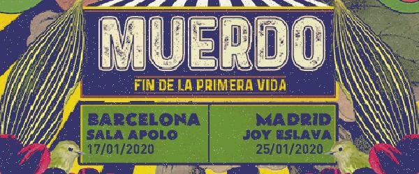El 'Fin De La Primera Vida' de Muerdo llega a Madrid y Barcelona