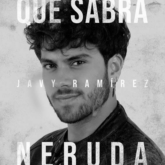 """""""Qué Sabrá Neruda"""", el debut de Javy Ramírez"""