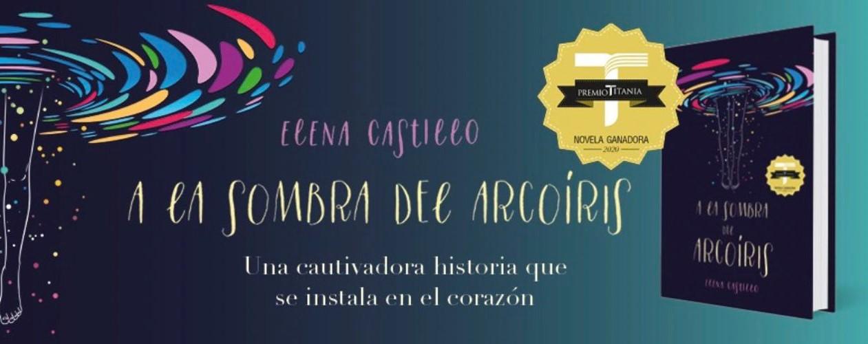 Llega Elena Castillo con «A la sombra del arcoíris», el VI Premio Titania