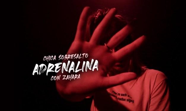 """Chica Sobresalto y Zahara nos sorprenden con una gran descarga de """"Adrenalina"""""""