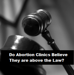Abortion, Clinics, Above, Law, Regulations, Violations, Reporting
