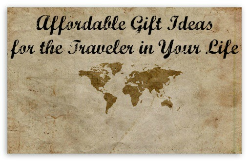 Affordable Gift Ideas for the Traveler in Your Life | whyroamtravel.com