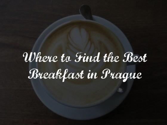 Where to Find the Best Breakfast in Prague | whyroamtravel.com