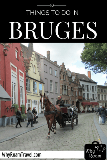 Things to Do in Bruges | WhyRoamTravel.com