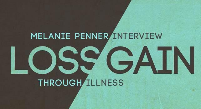 Loss & Gain Through Illness