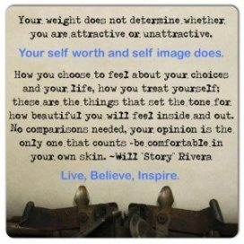 Your weight does not determine whether you are unattractive or attractive