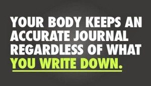 Your body keeps an accurate journal