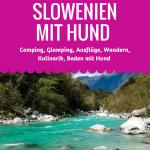 Urlaub mit Hund in SLOWENIEN. 10 Tipps.
