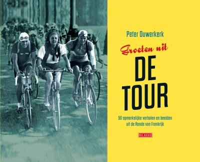 Groeten uit de tour – Peter Ouwerkerk