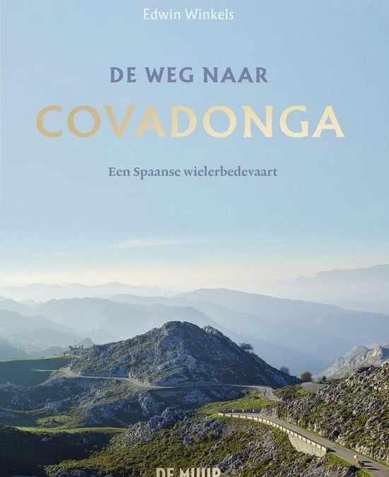 De weg naar Covadonga – Edwin Winkels