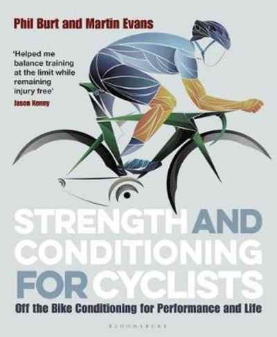 Strength and Conditioning for Cyclists – Phil Burt, Martin Evans