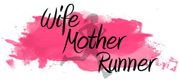 Wife Mother Runner