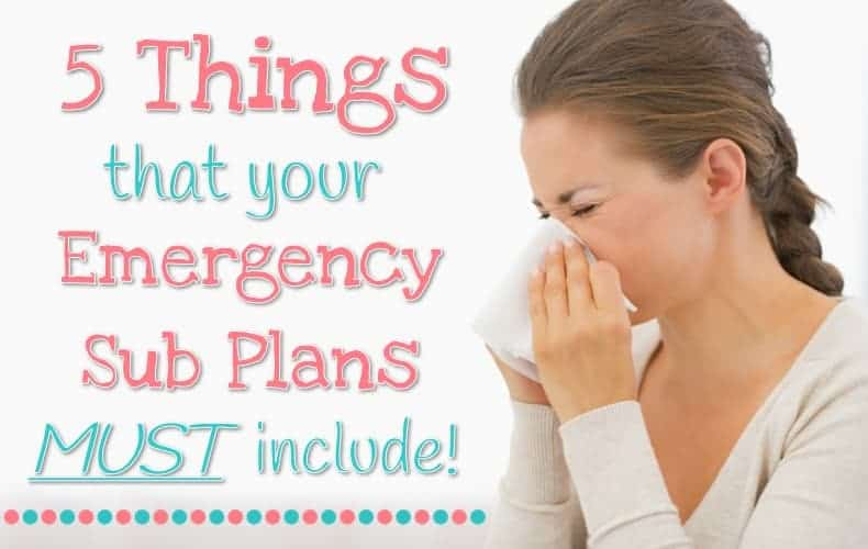 5 Things Your Emergency Sub Plans MUST Include