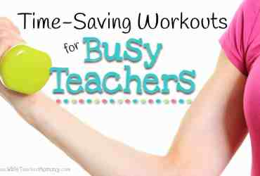 Time Saving Workouts for Teachers