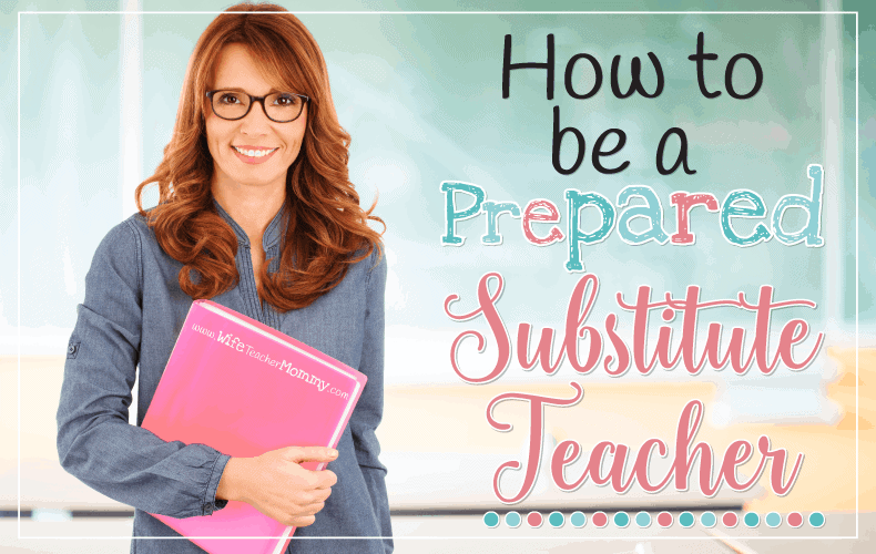 Are you a substitute teacher? Here are some tips on how to be a prepared substitute teacher!