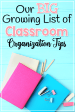 Classroom Organization Tips: Our Big Growing List!