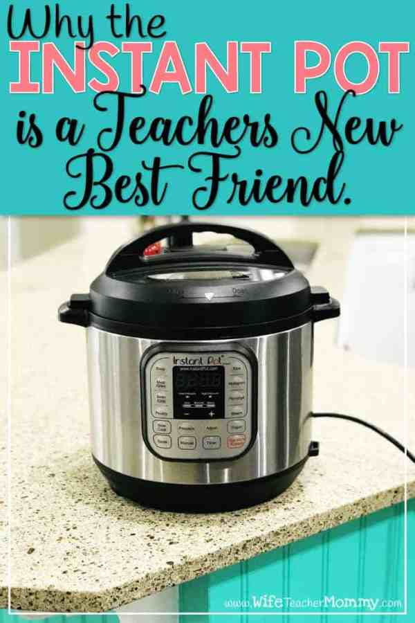 Why the Instant Pot is a Teacher's New Best Friend